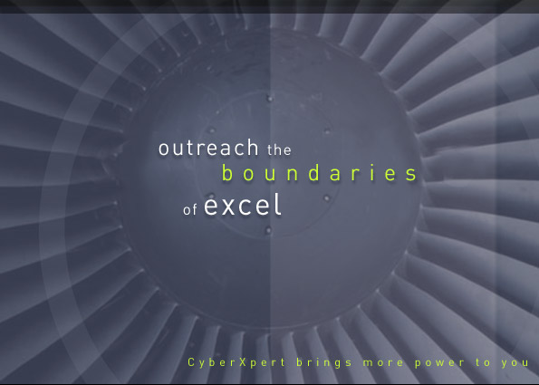 outreach the boundries of excel... cyberxpert brings more power to you